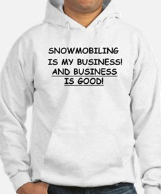 Snowmobiling is my Bussiness Hoodie