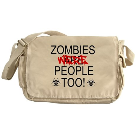 Zombies Were People Too! Messenger Bag