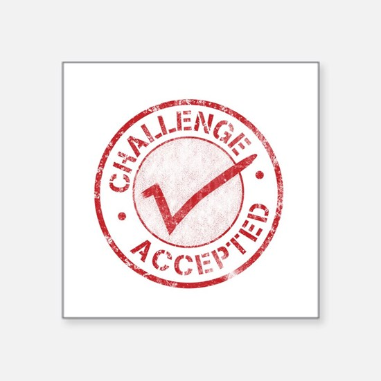 "Challenge-Accepted-Round.gif Square Sticker 3"" x 3"