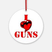 I (Heart) Love Guns Ornament (Round)