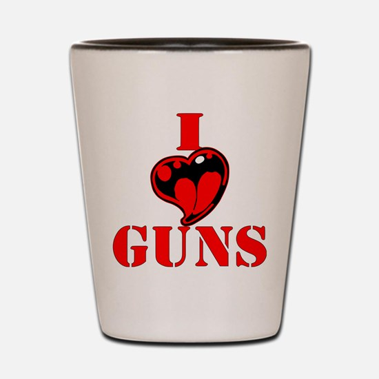 I (Heart) Love Guns Shot Glass