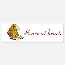 Brave at Heart Bumper Bumper Bumper Sticker