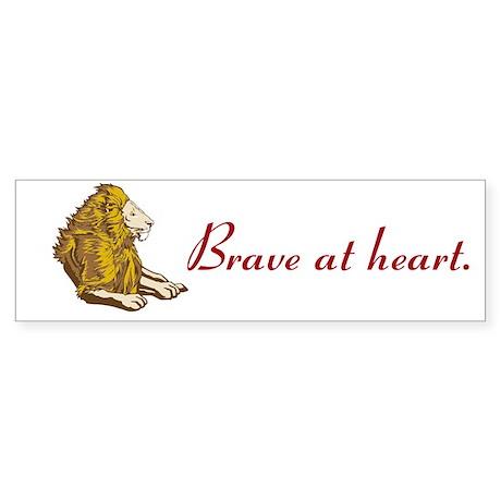 Brave at Heart Bumper Sticker