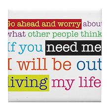 Live My Life Tile Coaster