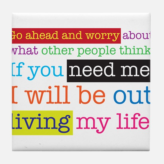 Live My Life Tile Coaster