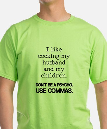 I like cooking my husband and my children. T-Shirt