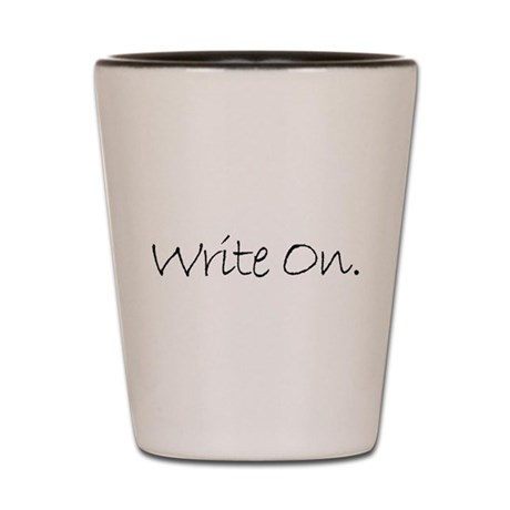 Write On (Ver 4) Shot Glass