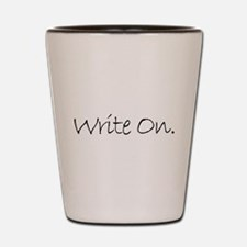 Write On (Ver 4) Shot Glass