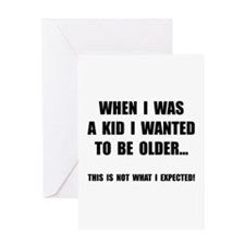 Wanted To Be Older Greeting Card