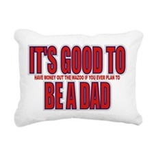 It's Good To Be A Dad Rectangular Canvas Pillow