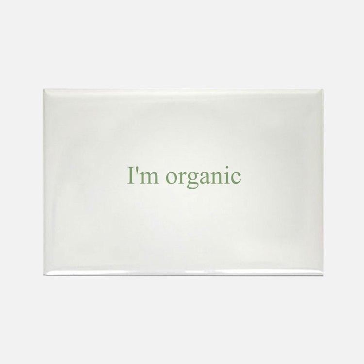 I'm organic Rectangle Magnet