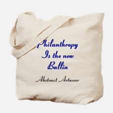 Philanthropy Is the new Ballin Tote Bag