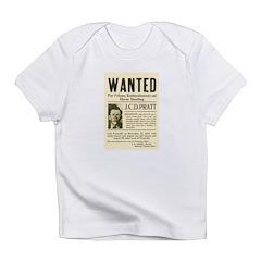 J. C. D. Pratt Wanted Infant T-Shirt