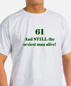 61 Still Sexiest 1 Green T-Shirt