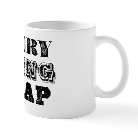 Everything is Crap Mug