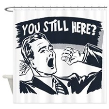 you-still-here-dark.png Shower Curtain