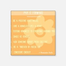 """Pay it Forward: 1 Square Sticker 3"""" x 3"""""""