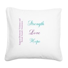 Strength Love Hope Square Canvas Pillow