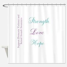 Strength Love Hope Shower Curtain