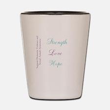 Strength Love Hope Shot Glass