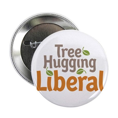"""Tree Hugging Liberal 2.25"""" Button"""