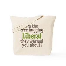 Tree Hugging Liberal Tote Bag