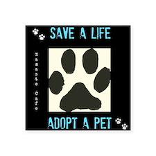 """Save a Life, Adopt a Pet Square Sticker 3"""" x 3"""""""