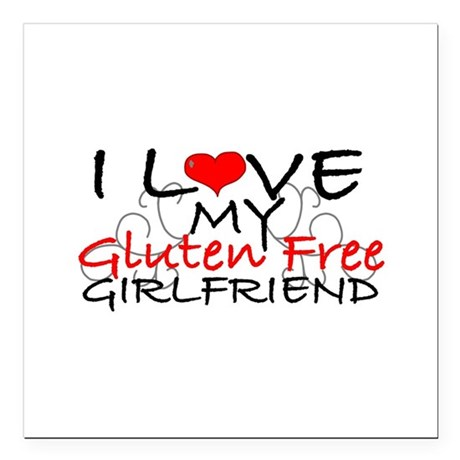 I love my Gluten Free Girlfriend Square Car Magnet