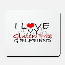 I love my Gluten Free Girlfriend Mousepad