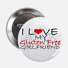 """I love my Gluten Free Girlfriend 2.25"""" Button"""