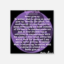"Never Give Up, Dalai Lama Quote Square Sticker 3"""