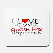 I love my Gluten Free Boyfriend Mousepad