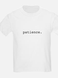 patience. T-Shirt