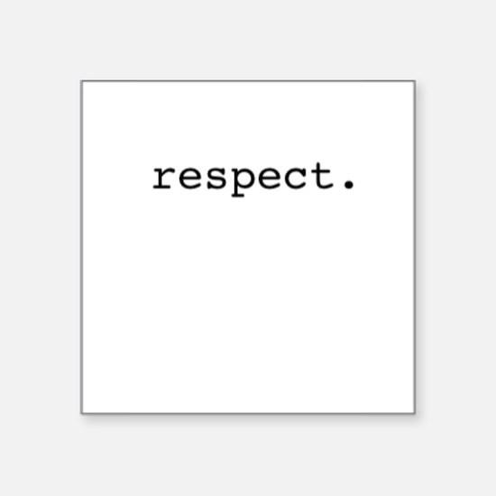 """respect. Square Sticker 3"""" x 3"""""""