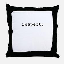respect. Throw Pillow