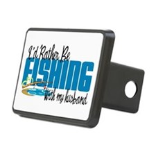 Rather Be Fishing With My Husband Hitch Cover