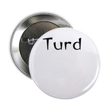 """turd funny tee 2.25"""" Button"""