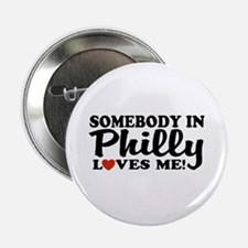 Somebody in Philly Loves Me Button
