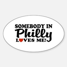 Somebody in Philly Loves Me Oval Decal