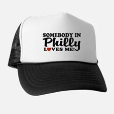 Somebody in Philly Loves Me Trucker Hat
