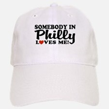 Somebody in Philly Loves Me Baseball Baseball Cap