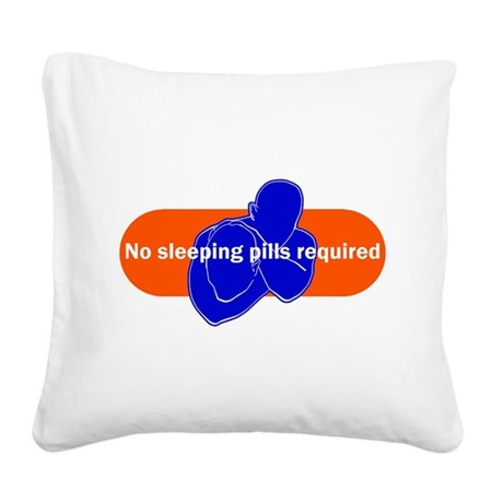 No sleeping pills required Square Canvas Pillow