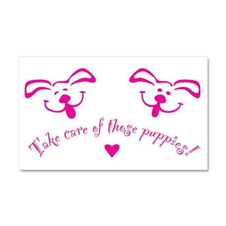 Take care of those puppies! Car Magnet 20 x 12