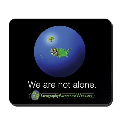 We Are Not Alone Mousepad