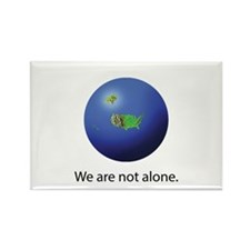 We Are Not Alone Rectangle Magnet
