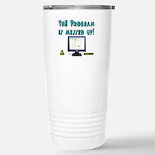 The Program Is Messed Up! Travel Mug