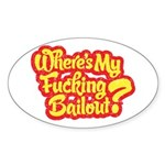 Where's My Bailout? Sticker (Oval)