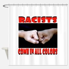 RACISTS Shower Curtain