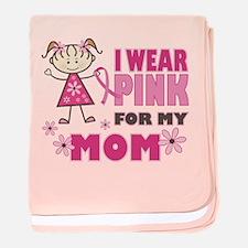 Wear Pink 4 Mom baby blanket