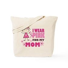 Wear Pink 4 Mom Tote Bag